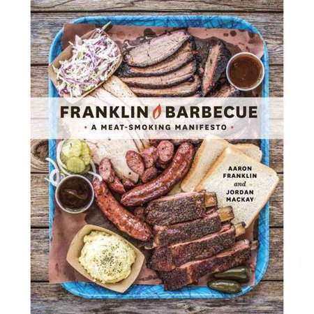 Franklin Barbecue  A Meat Smoking Manifesto