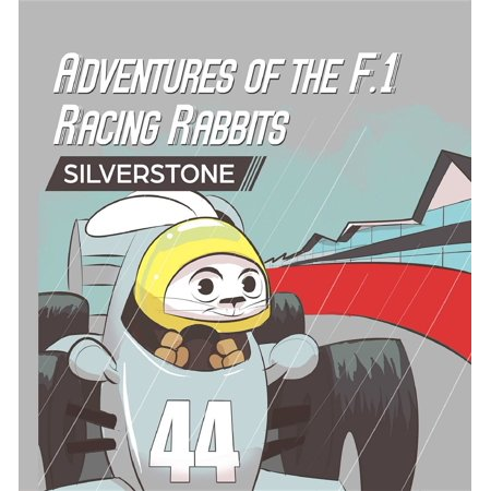 Adventures Of The F.1 Racing Rabbits Silverstone - eBook