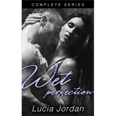 Wet Perfection - Complete Series - eBook