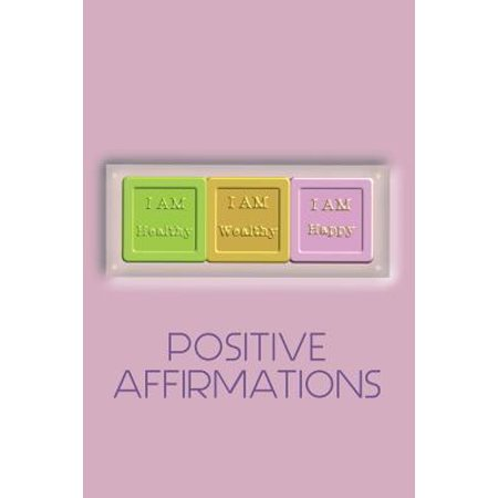 Positive Affirmations Journal : Manifest Your Dreams with the Power of Positive Affirmations. It All Starts with Your Thoughts and the Spoken or Written Word. Also Known as Cosmic Ordering This Blank Ruled Notebook Will Assist You in Planning Your (Your Amazon Com Order Cannot Be Shipped)