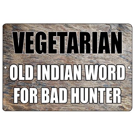 Rogue River Tactical Funny Hunting Metal Tin Sign Wall Decor Man Cave Bar Vegetarian Old INdian