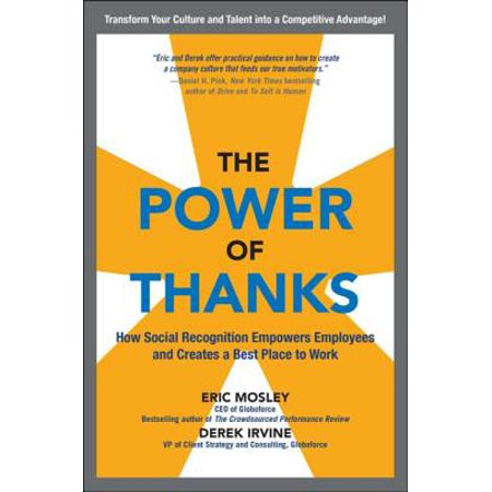 The Power of Thanks: How Social Recognition Empowers Employees and Creates a Best Place to Work - (Best Place To Find Employees)