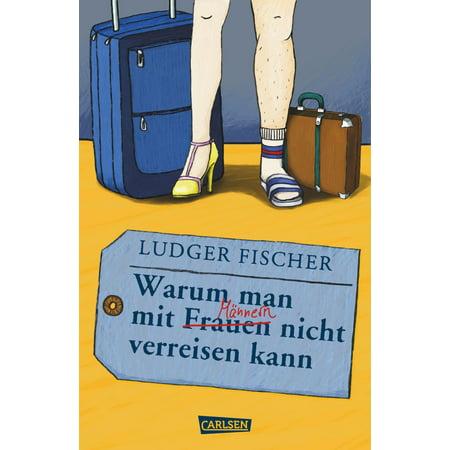 Warum man mit Männern / Frauen nicht verreisen kann - eBook (Frauen Mit Sonnenbrillen)