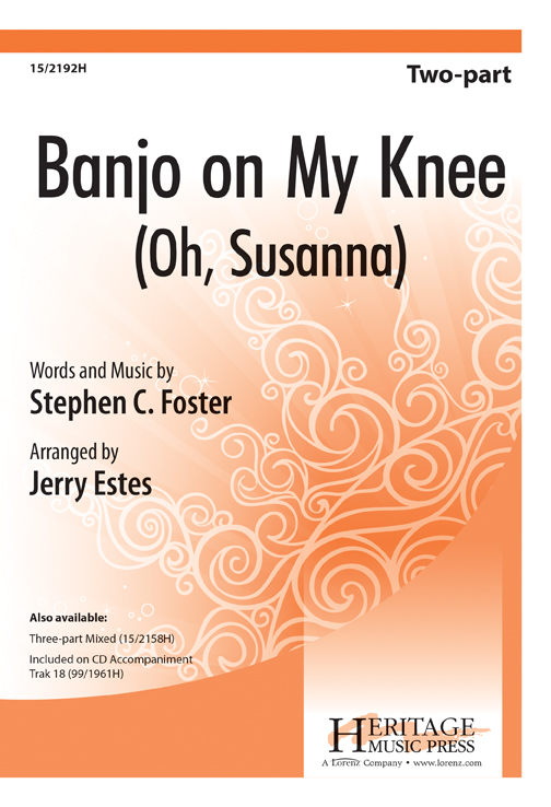 Banjo on My Knee (Oh, Susanna)-Ed Octavo 2-pt,Piano Acc CD Sing Out Series Stephen C... by