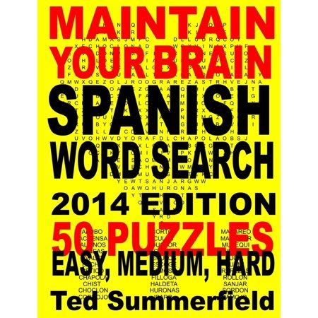 Maintain Your Brain Spanish Word Search Puzzles 2014 Edition - eBook ()