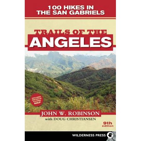 Trails of the Angeles : 100 Hikes in the San