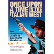 Once Upon A Time in the Italian West: The Filmgoers' Guide to Spaghetti Westerns (Paperback)