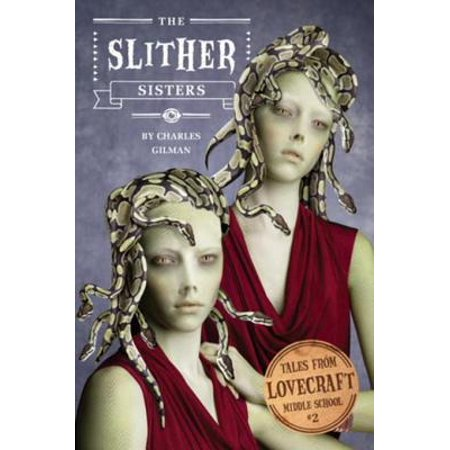 Tales from Lovecraft Middle School #2: The Slither Sisters - eBook