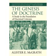 The Genesis of Doctrine : A Study in the Foundation of Doctrinal Criticism