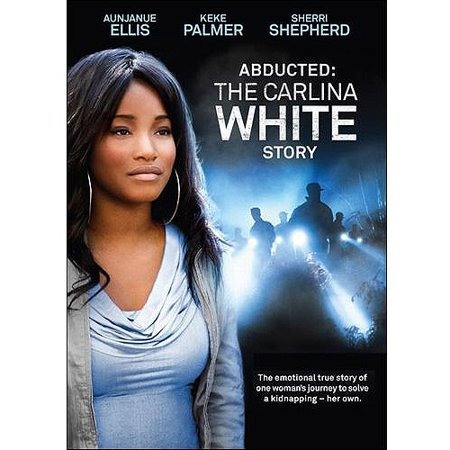 Abducted  The Carlina White Story