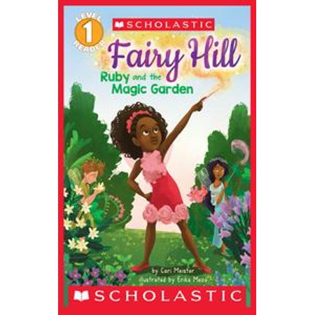 Ruby and the Magic Garden (Scholastic Reader, Level 1: Fairy Hill #1) - eBook