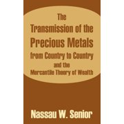 The Transmission of the Precious Metals from Country to Country and the Mercantile Theory of Wealth