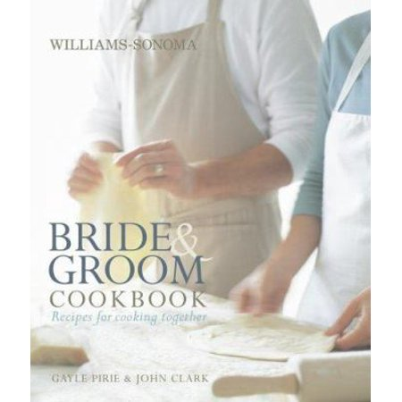 Williams Sonoma Bride   Groom Cookbook  Recipes For Cooking Together
