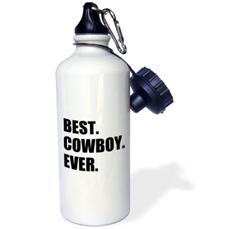 3dRose Best Cowboy Ever - fun text gifts for all American rancher rider guys, Sports Water Bottle, (Best Horse Ranches In America)