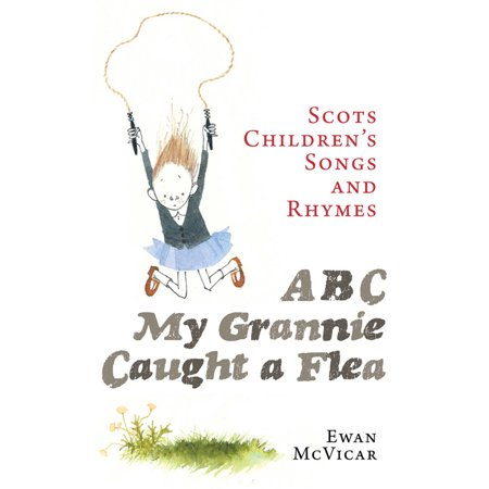 ABC, My Grannie Caught a Flea : Scots Children's Songs and Rhymes (Abc Song Halloween)
