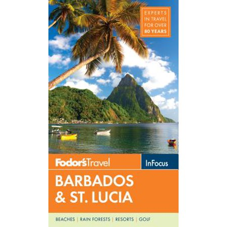 Fodor's in focus barbados & st. lucia: (Cheap Deals To St Lucia All Inclusive)