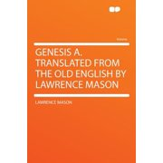 Genesis A. Translated from the Old English by Lawrence Mason (Paperback)