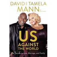 Us Against the World : Our Secrets to Love, Marriage, and Family - Hardcover