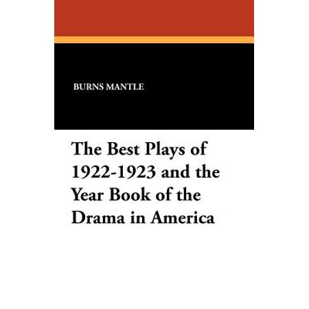 The Best Plays of 1922-1923 and the Year Book of the Drama in