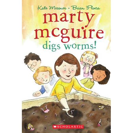 Marty McGuire Digs Worms! - Marty Mc