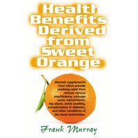 Health Benefits Derived from Sweet Orange : Diosmin Supplements from Citrus