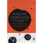 No Time Like the Present : A Novel
