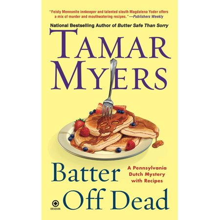 Batter Off Dead : A Pennsylvania Dutch Mystery