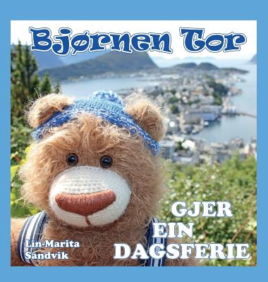 Bjornen Tor: Bjørnen Tor Gjer Ein Dagsferie (Hardcover)