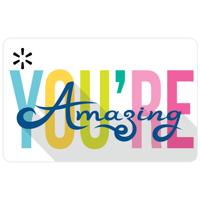 You're Amazing Walmart eGift Card