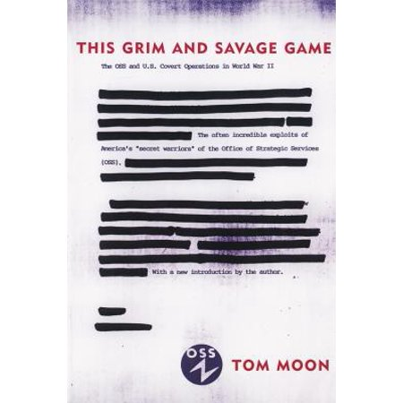 This Grim And Savage Game : The Oss And U.s. Covert Operations In World War II
