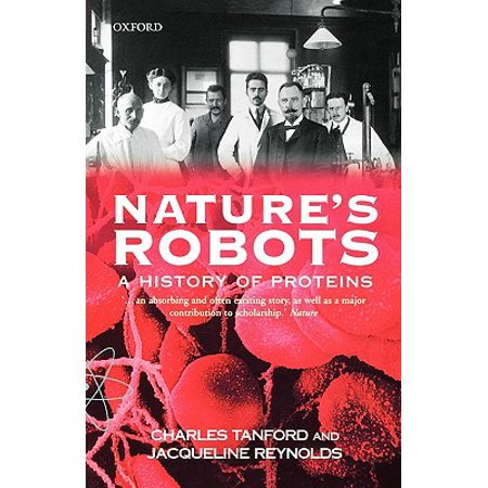 Nature's Robots : A History of Proteins