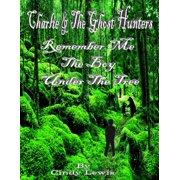 Charlie and the ghost hunters Remember Me the boy under the tree - eBook