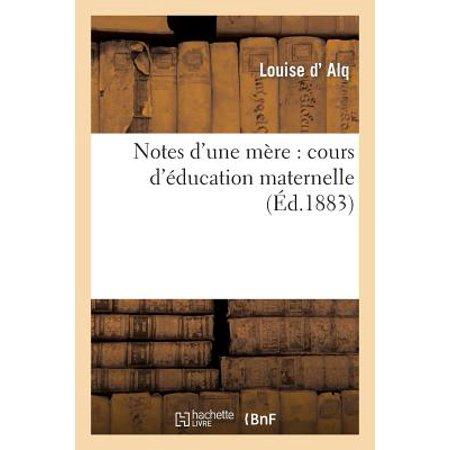 Notes d'Une M�re : Cours d'�ducation Maternelle (Nouv. �d. Corr. Et - Corrs Link