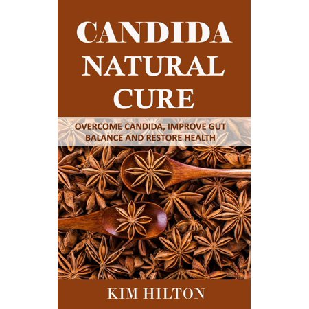 - Candida Natural Cure: Overcome Candida, Improve Gut Balance, and Restore Health - eBook