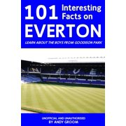 101 Interesting Facts on Everton - eBook
