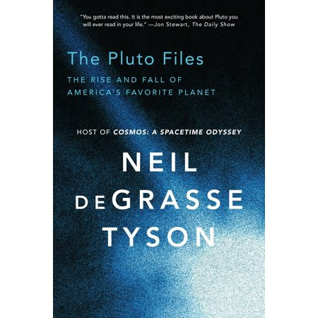 The Pluto Files : The Rise and Fall of America's Favorite (Neil Degrasse Tyson Pluto Not A Planet)