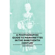 A Photographic Guide to Marionettes in the Nineteenth Century - eBook