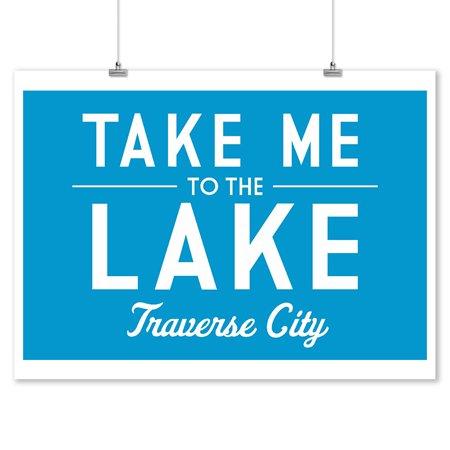 Traverse City, Michigan - Take me to the Lake - Lantern Press Artwork (9x12 Art Print, Wall Decor Travel Poster) for $<!---->