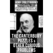 THE CANTERBURY PUZZLES & OTHER CURIOUS PROBLEMS - eBook