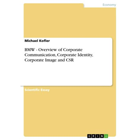 BMW - Overview of Corporate Communication, Corporate Identity, Corporate Image and CSR - (Machine To Machine Communication Technology Overview And Market)