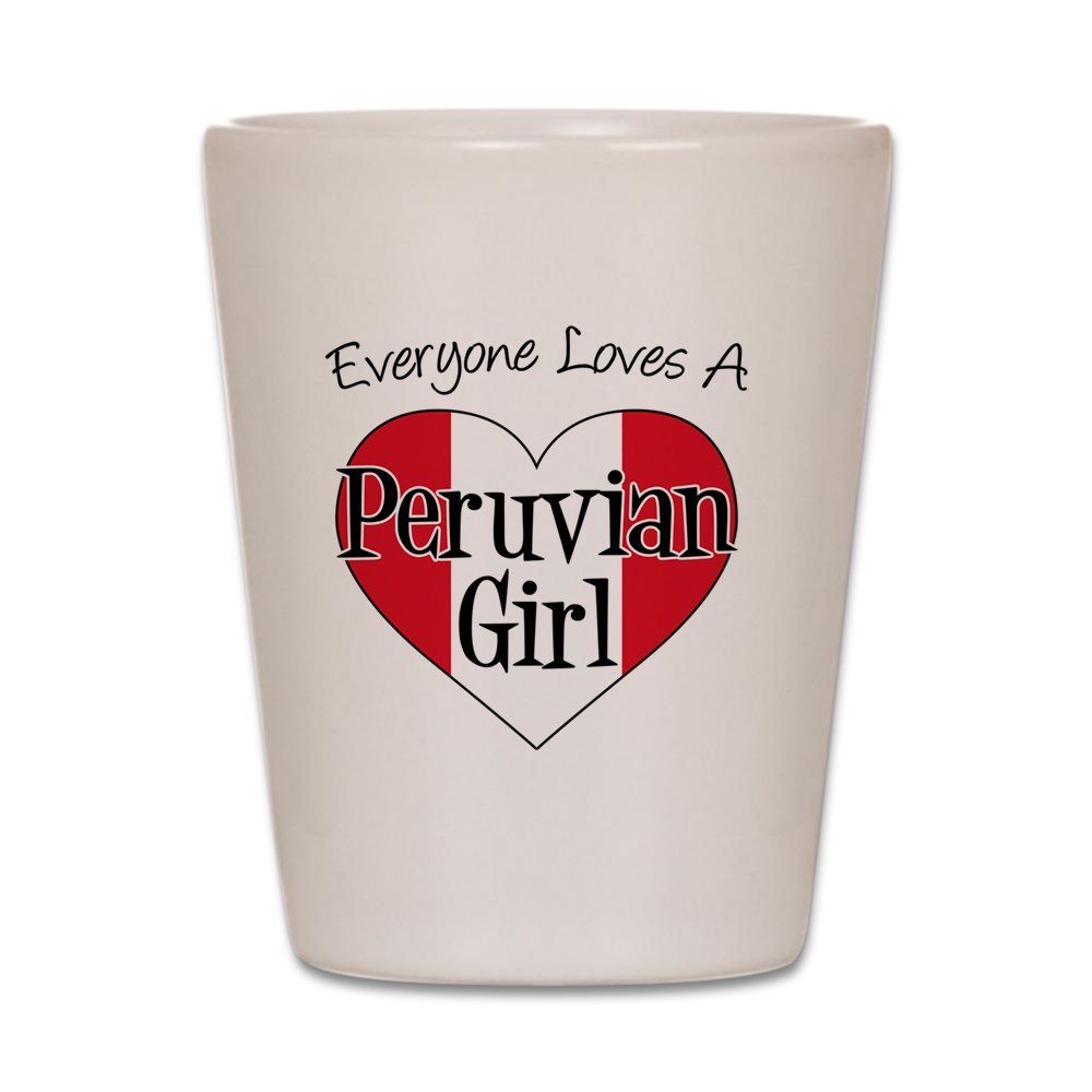 CafePress - Everyone Loves Peruvian Girl - White Shot Glass, Unique and Funny Shot Glass