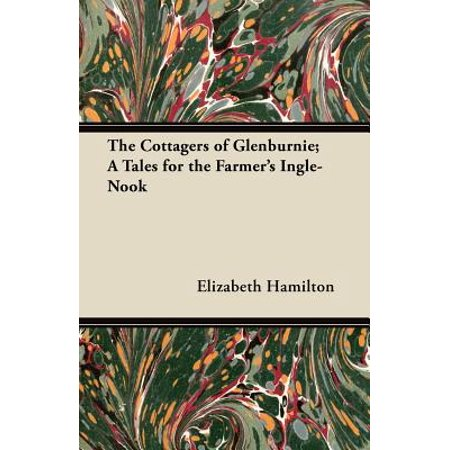 The Cottagers of Glenburnie; A Tales for the Farmer's Ingle-Nook ()