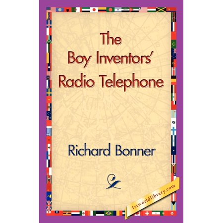 The Boy Inventors' Radio Telephone (Martin Cooper Inventor Of The Cell Phone)