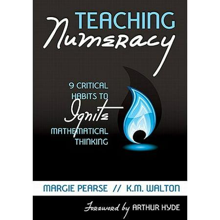 Teaching Numeracy : 9 Critical Habits to Ignite Mathematical Thinking
