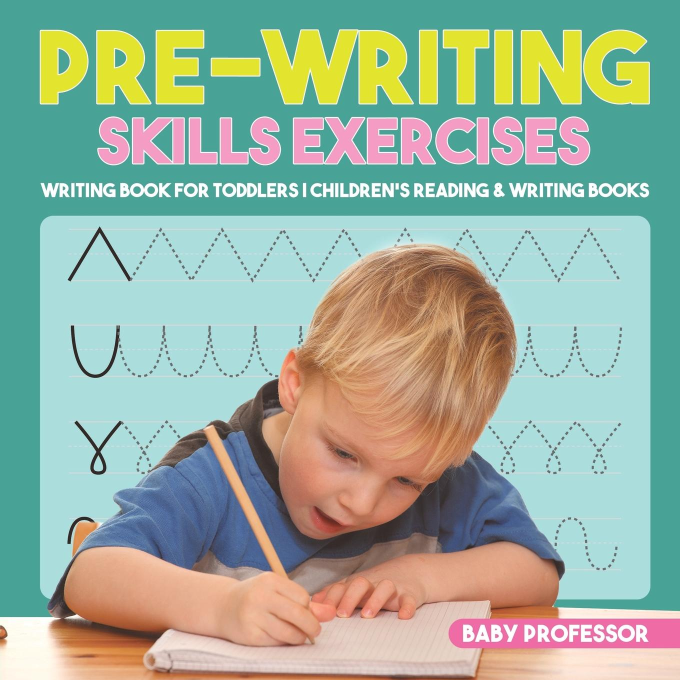 Pre-Writing Skills Exercises - Writing Book for Toddlers Children's Reading & Writing Books