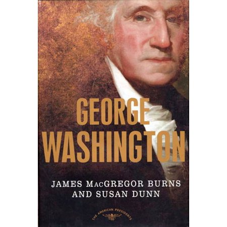 George Washington : The American Presidents Series: The 1st President,