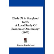 Birds of a Maryland Farm : A Local Study of Economic Ornithology (1902)