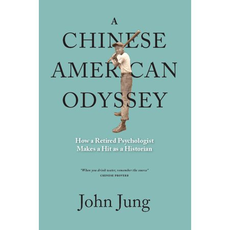 A Chinese American Odyssey: How A Retired Psychologist Makes A Hit As A Historian -