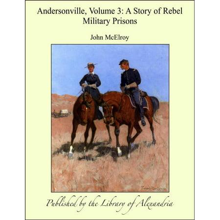 Andersonville, Volume III: A Story of Rebel Military Prisons - eBook - Halloween Andersonville