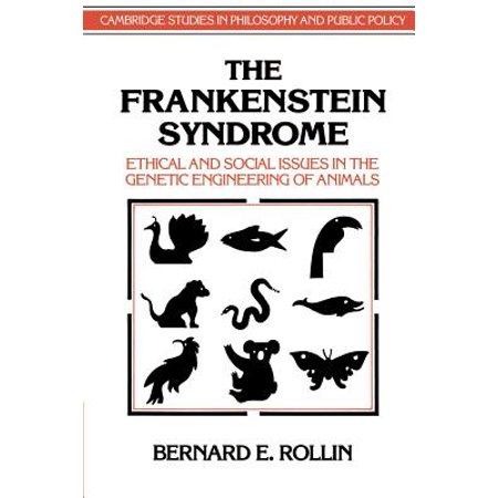 The Frankenstein Syndrome : Ethical and Social Issues in the Genetic Engineering of (Ethical Issues In Public Relations Case Studies)